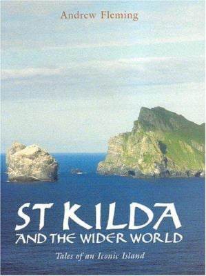 St Kilda and the Wider World: Tales of an Iconic Island