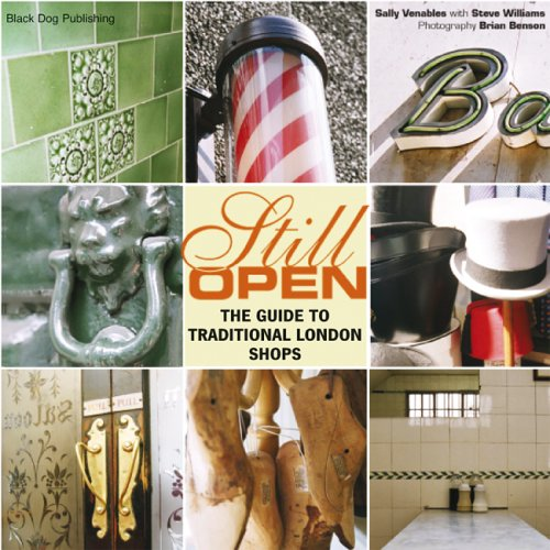 Still Open: The Guide to Traditional London Shops 9781904772446