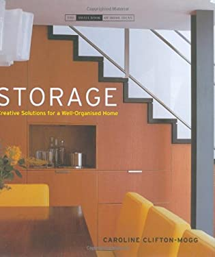 Storage: Creative Solutions for a Well-Organised Home 9781903221716