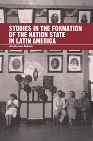 Studies in the Formation of the Nation-State in Latin America 9781900039413