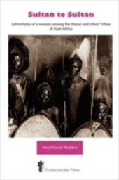 Sultan to Sultan - Adventures of a Woman Among the Masai and Other Tribes of East Africa