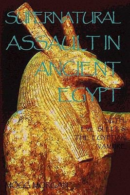 Supernatural Assault in Ancient Egypt: Seth, Evil Sleep & the Egyptian Vampire 9781906958329