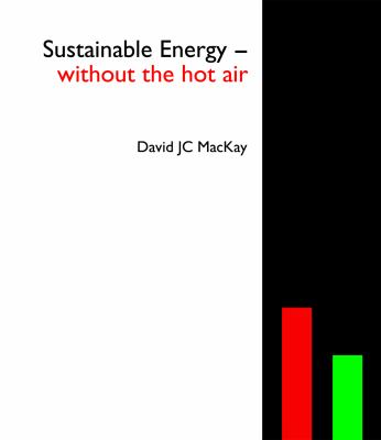 Sustainable Energy - Without the Hot Air 9781906860011
