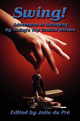 Swing! Adventures in Swinging by Today's Top Erotica Writers 9781905091355