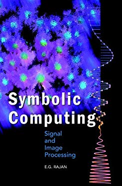 Symbolic Computing: Signal and Image Processing 9781904798071