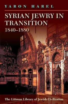 Syrian Jewry in Transition, 1840-1880 9781904113652