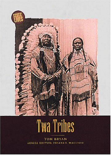 TWA Tribes: Scots Among the Native Americans: Hugo Reid, Alexander Ross and Charles McKenzie 9781901663471