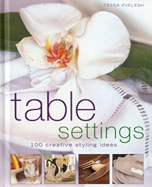 Table Settings: 100 Creative Styling Ideas 9781903141977