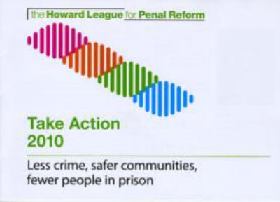 Take Action: Less Crime, Safer Communities, Fewer People in Prison 9781905994212