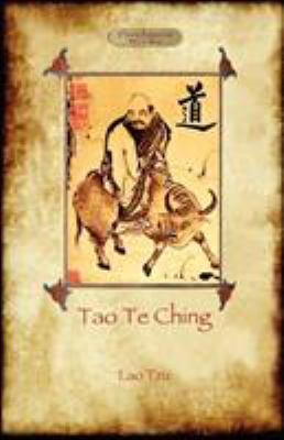 Tao Te Ching (DAO de Jing): Lao Tzu's Book of the Way 9781908388117