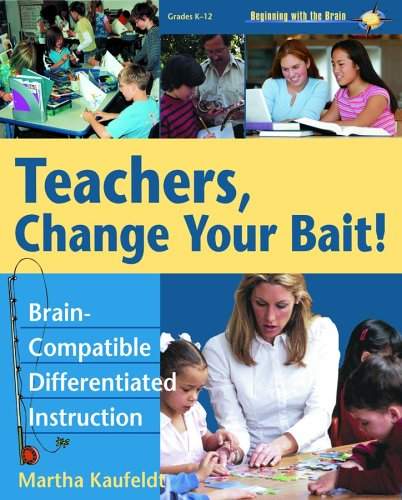 Teachers Change Your Bait!: Brain-Compatible Differentiated Instruction 9781904424611