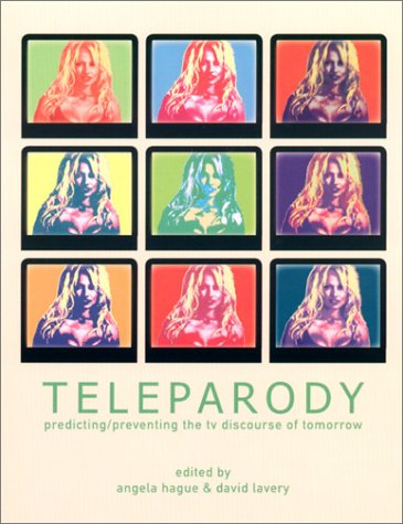Teleparody: Predicting/Preventing the TV Discourse of Tomorrow 9781903364390