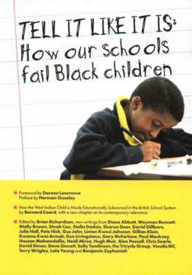 Tell It Like It Is: How Our Schools Fail Black Children 9781905192069