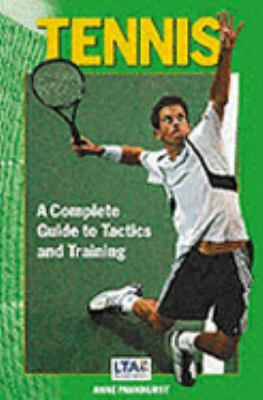 Tennis: A Complete Guide to Tactics and Training 9781904439479