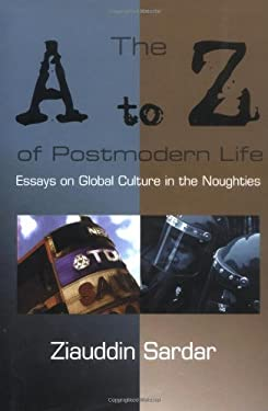 The A-Z of Postmodern Life: Essays on Global Culture in the Noughties 9781904132035