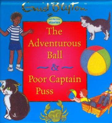 The Adventerous Ball & Poor Captain Puss 9781904668336
