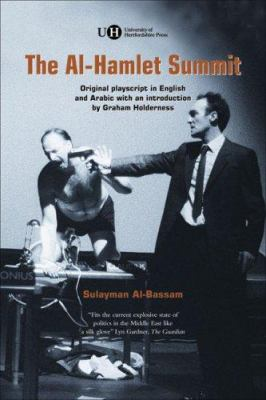 The Al-Hamlet Summit: A Political Arabesque 9781902806624