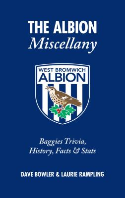 The Albion Miscellany: Baggies Trivia, History, Facts & Stats 9781905411672
