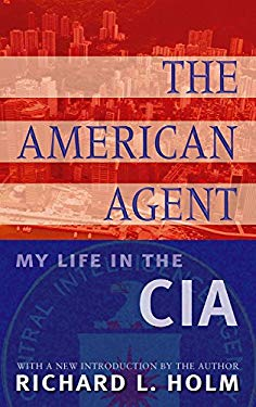 The American Agent: My Life in the CIA 9781903608142