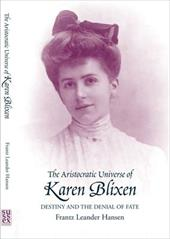 The Aristocratic Universe of Karen Blixen: Destiny and the Denial of Fate