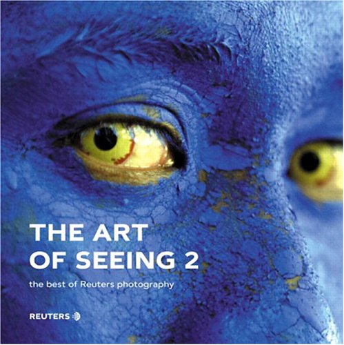 The Art of Seeing: The Best of Reuters Photography 9781903684375