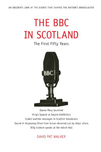 The BBC in Scotland: The First 50 Years 9781908373007