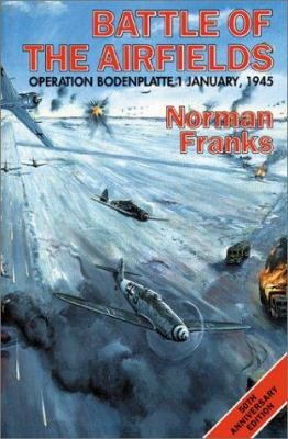 The Battle of the Airfields: 1st January 1945 9781902304427