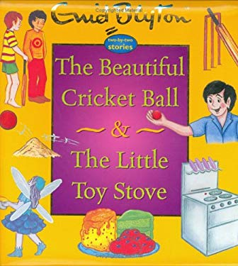 The Beautiful Cricket Ball & the Little Toy Stove 9781904668312