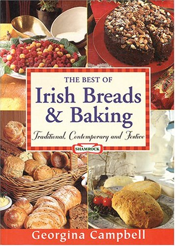 The Best of Irish Breads and Baking: Traditional, Contemporary and Festive 9781903164150