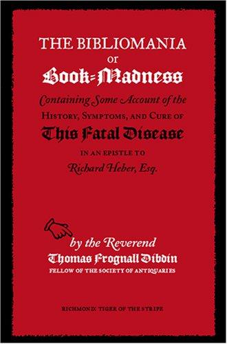 The Bibliomania or Book-Madness 9781904799177