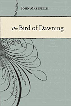 The Bird of Dawning: Or the Fortune of the Sea 9781906367244
