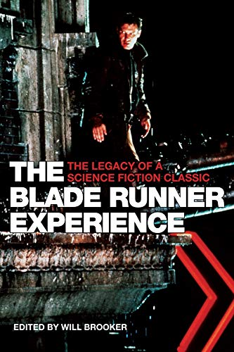 The Blade Runner Experience: The Legacy of a Science Fiction Classic 9781904764304