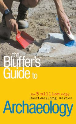 The Bluffer's Guide to Archaeology 9781903096970