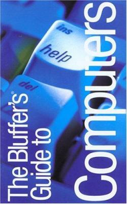 The Bluffer's Guide to Computers, Revised: The Bluffer's Guide Series 9781903096406