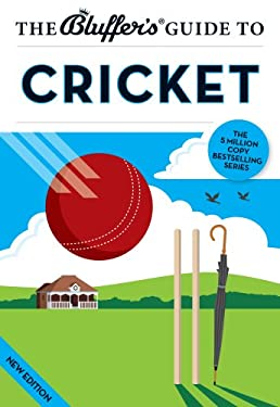 The Bluffer's Guide to Cricket 9781909365124