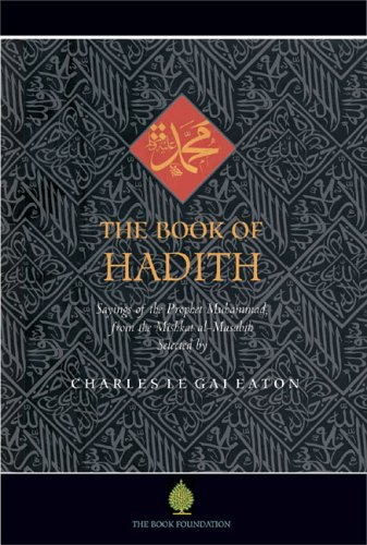 The Book of Hadith: Sayings of the Prophet Muhammad from the Mishkat Al Masabih 9781904510178