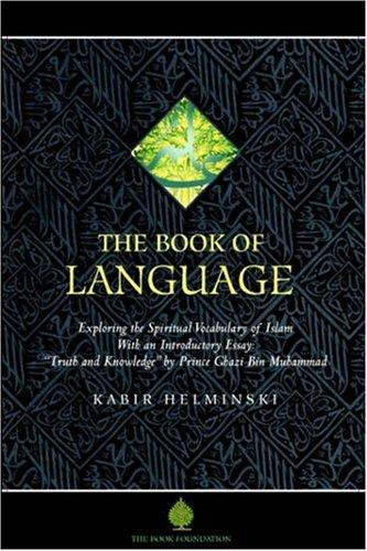 The Book of Language: Exploring the Spiritual Vocabulary of Islam 9781904510161