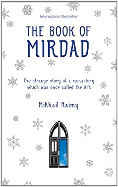 The Book of Mirdad: The Strange Story of a Monastery Which Was Once Called the Ark 9781907486401