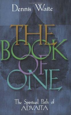 The Book of One: The Spiritual Path of Advaita 9781903816417