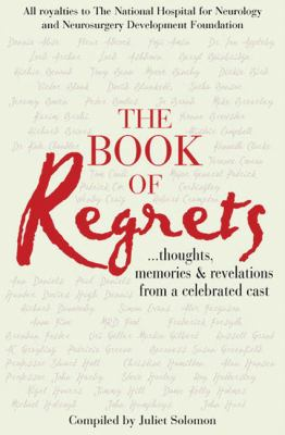 The Book of Regrets: Thoughts, Memories & Revelations from a Celebrated Cast 9781906217105