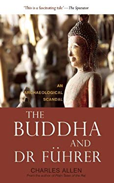 The Buddha and Dr Fuhrer: An Archaeological Scandal 9781906598907