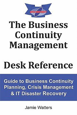 The Business Continuity Management Desk Reference 9781907820007