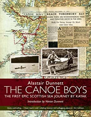 The Canoe Boys: The First Epic Scottish Sea Journey by Kayak 9781903238998