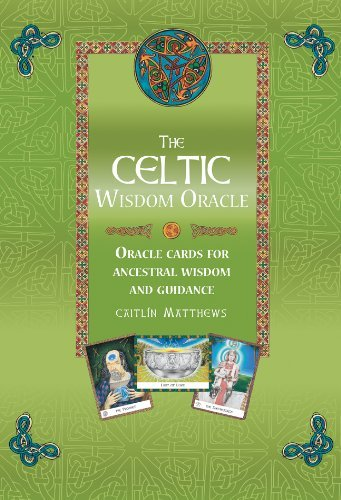 The Celtic Wisdom Oracle Cards: Oracle Cards for Ancestral Wisdom and Guidance [With Fold-Out Diagram and Paperback Book] 9781907486753