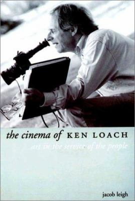 The Cinema of Ken Loach: Art in the Service of the People 9781903364321