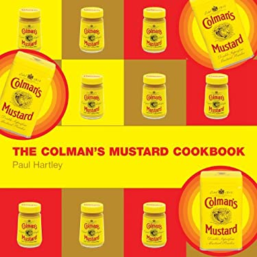 The Colman's Mustard Cookbook 9781904573159