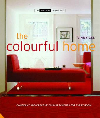 The Colourful Home: Confident and Creative Colour Schemes for Every Room 9781906417192