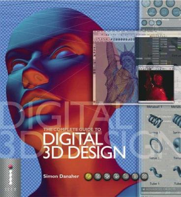 The Complete Guide to Digital 3D Design 9781904705383