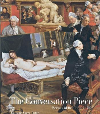 The Conversation Piece: Scenes of Fashionable Life 9781905686070