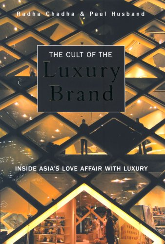 The Cult of the Luxury Brand: Inside Asia's Love Affair with Luxury 9781904838050
